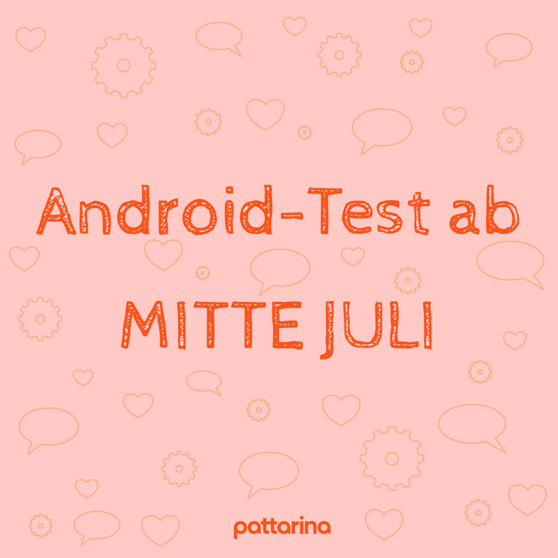 Pattarina im Android-Test ab Mitte Juli